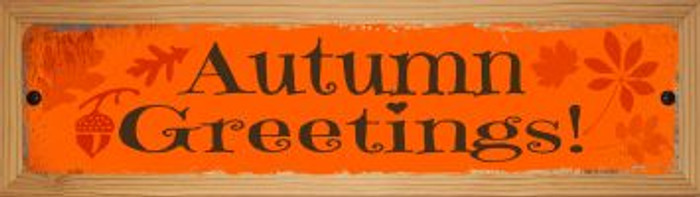 Autumn Greetings Novelty Wood Mounted Metal Small Street Sign WB-K-592