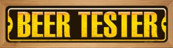 Beer Tester Novelty Wood Mounted Metal Small Street Sign WB-K-608