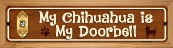 Chihuahua Is My Doorbell Novelty Wood Mounted Metal Mini Street Sign WB-K-620