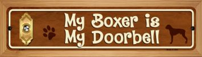 Boxer Is My Doorbell Novelty Wood Mounted Metal Mini Street Sign WB-K-621