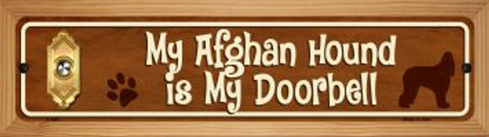 Afghan Hound Is My Doorbell Novelty Wood Mounted Metal Small Street Sign WB-K-624