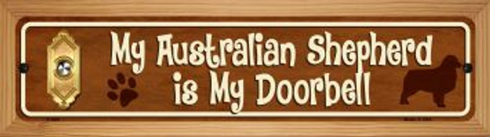 Australian Shepard Is My Doorbell Novelty Wood Mounted Metal Mini Street Sign WB-K-625