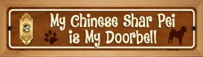Chinese Shar Pei Is My Doorbell Novelty Wood Mounted Metal Mini Street Sign WB-K-631