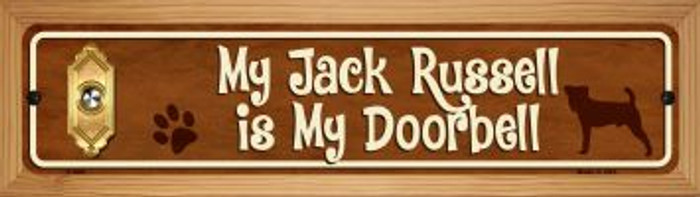 Jack Russell Is My Doorbell Novelty Wood Mounted Metal Mini Street Sign WB-K-638