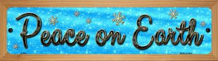 Peace On Earth Novelty Wood Mounted Metal Small Street Sign WB-K-651