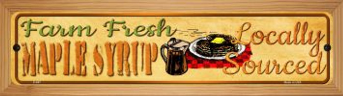 Farm Fresh Maple Syrup Novelty Wood Mounted Metal Small Street Sign WB-K-667