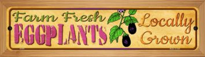 Farm Fresh Eggplants Novelty Wood Mounted Metal Mini Street Sign WB-K-670