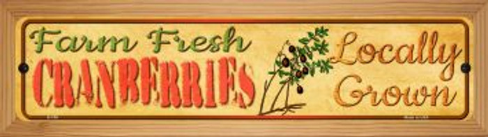 Farm Fresh Cranberries Novelty Wood Mounted Metal Small Street Sign WB-K-709