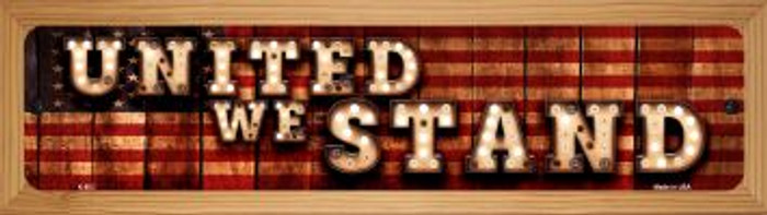 United We Stand Novelty Wood Mounted Metal Small Street Sign WB-K-853