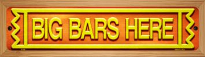 Big Bars Here Novelty Wood Mounted Metal Small Street Sign WB-K-898