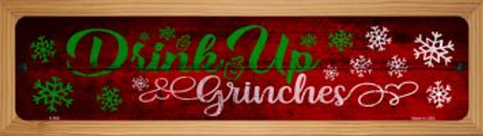 Drink Up Grinches Novelty Wood Mounted Metal Mini Street Sign WB-K-908
