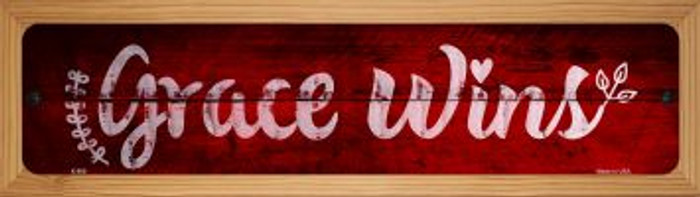 Grace Wins Novelty Wood Mounted Metal Small Street Sign WB-K-909