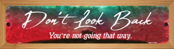 Don't Look Back Novelty Wood Mounted Metal Mini Street Sign WB-K-912