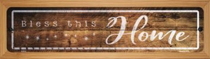 Bless This Home Novelty Wood Mounted Metal Mini Street Sign WB-K-913