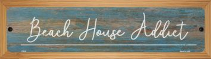 Beach House Addict Novelty Wood Mounted Metal Small Street Sign WB-K-920