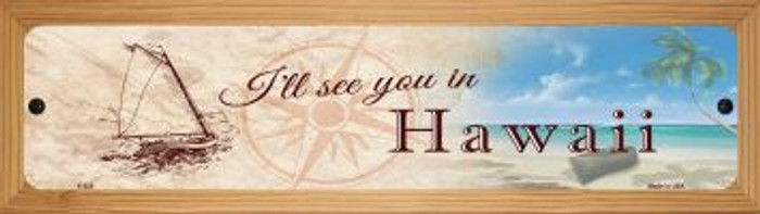 Ill See You In Hawaii Novelty Wood Mounted Metal Mini Street Sign WB-K-928