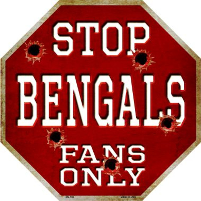 Bengals Fans Only Metal Novelty Octagon Stop Sign BS-182