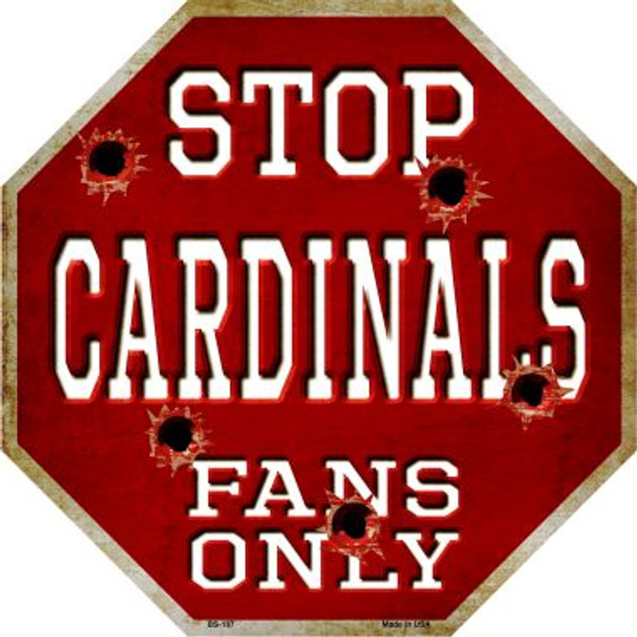 Cardinals Fans Only Metal Novelty Octagon Stop Sign BS-187