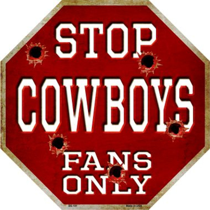 Cowboys Fans Only Metal Novelty Octagon Stop Sign BS-191