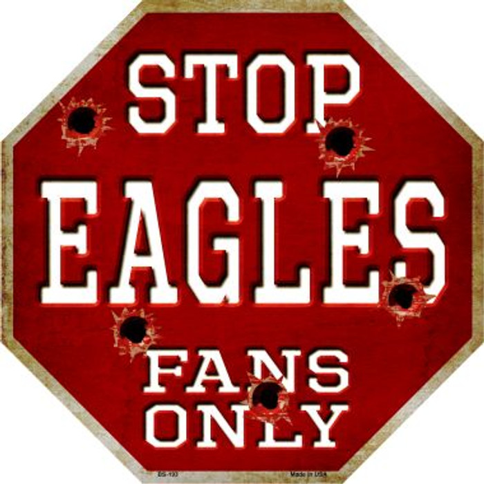 Eagles Fans Only Metal Novelty Octagon Stop Sign BS-193