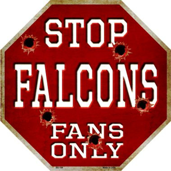 Falcons Fans Only Metal Novelty Octagon Stop Sign BS-194