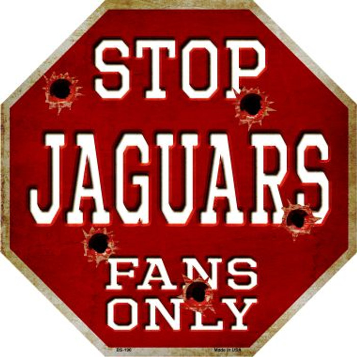 Jaguars Fans Only Metal Novelty Octagon Stop Sign BS-196