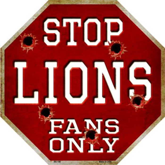 Lions Fans Only Metal Novelty Octagon Stop Sign BS-198
