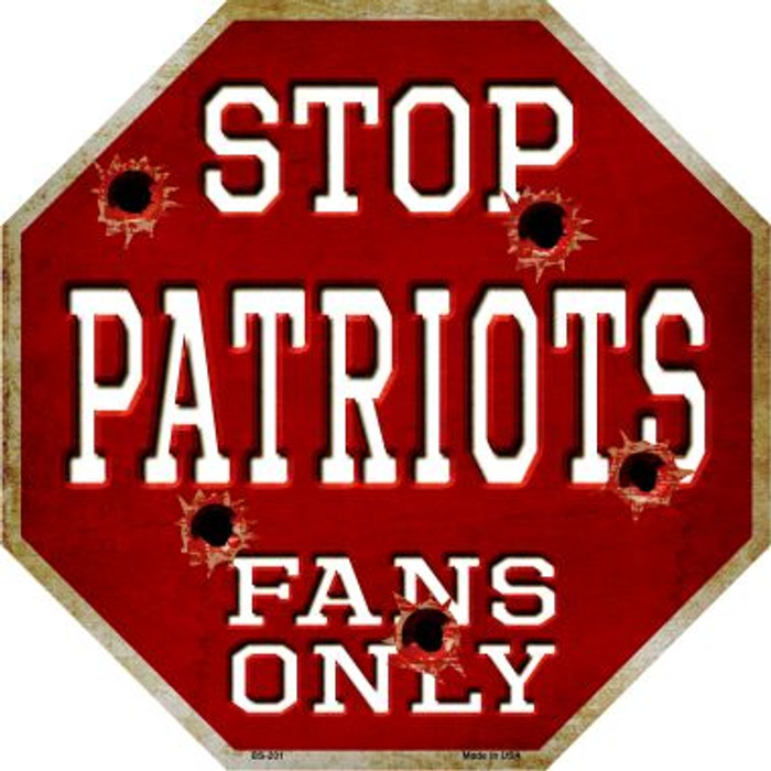 Patriots Fans Only Metal Novelty Octagon Stop Sign BS-201