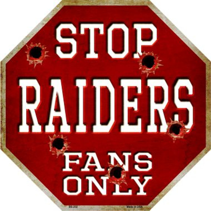 Raiders Fans Only Metal Novelty Octagon Stop Sign BS-202