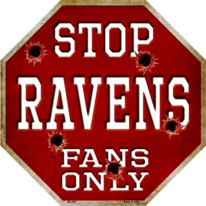 Ravens Fans Only Metal Novelty Octagon Stop Sign BS-204