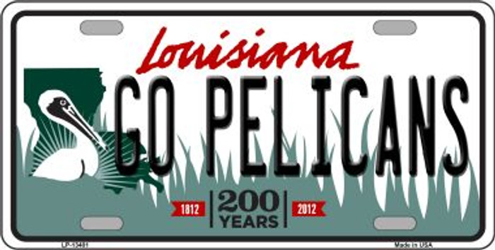 Go Pelicans Novelty Metal License Plate Tag LP-13401