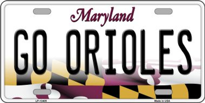 Go Orioles Novelty Metal License Plate Tag LP-13405