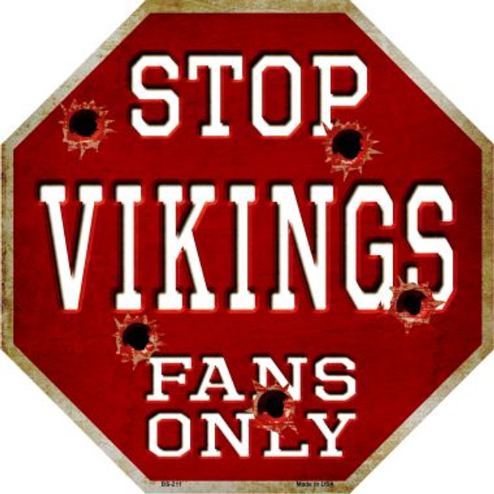 Vikings Fans Only Metal Novelty Octagon Stop Sign BS-211