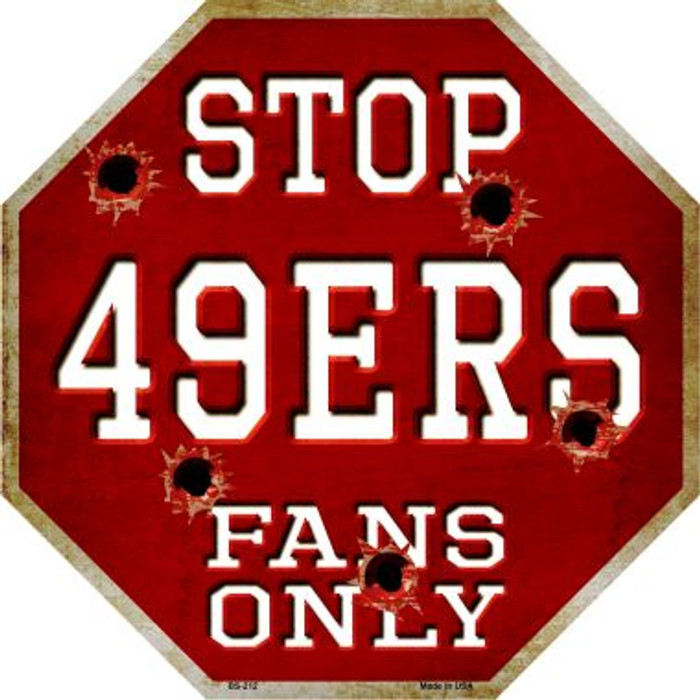 49ers Fans Only Metal Novelty Octagon Stop Sign BS-212