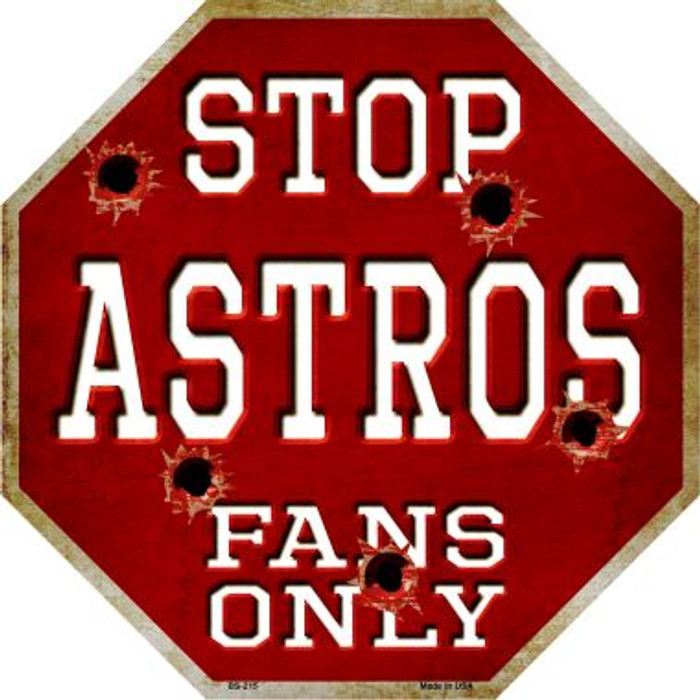Astros Fans Only Metal Novelty Octagon Stop Sign BS-215