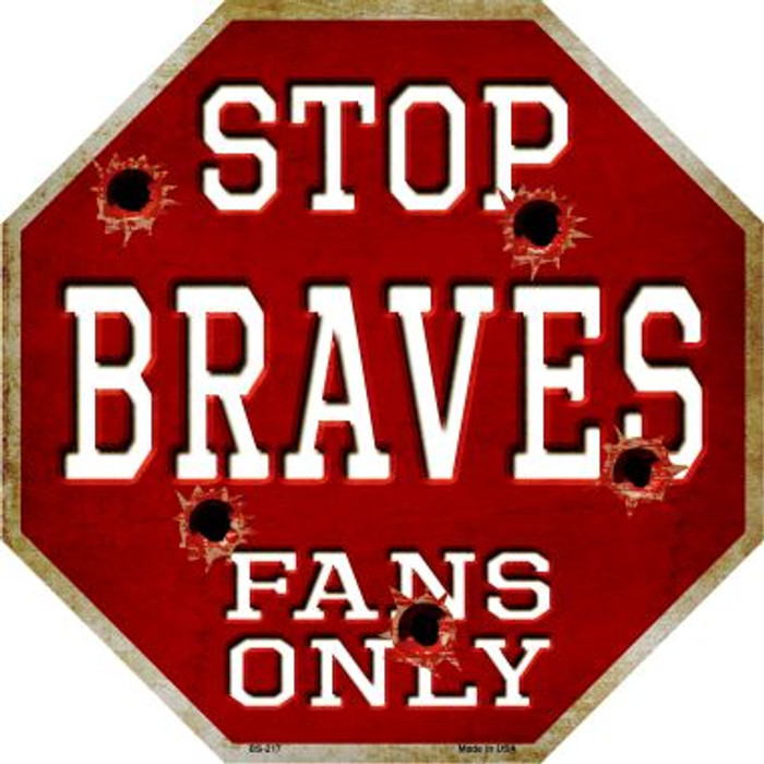 Braves Fans Only Metal Novelty Octagon Stop Sign BS-217
