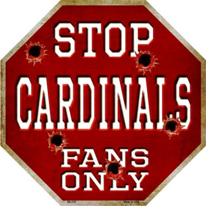 Cardinals Fans Only Metal Novelty Octagon Stop Sign BS-219
