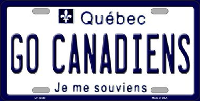 Go Canadiens Novelty Metal License Plate Tag LP-13549