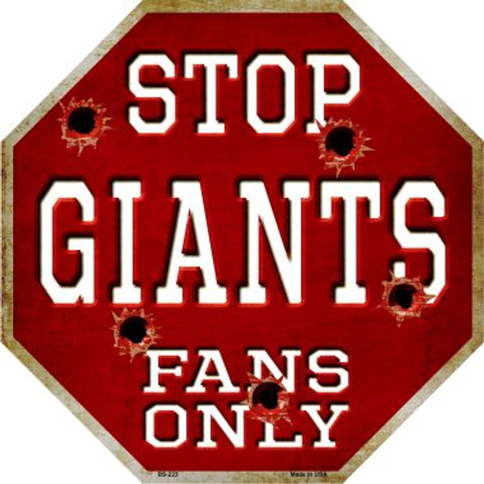 Giants Fans Only Metal Novelty Octagon Stop Sign BS-223
