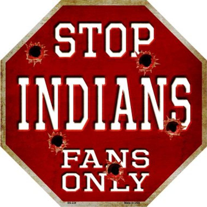 Indians Fans Only Metal Novelty Octagon Stop Sign BS-224