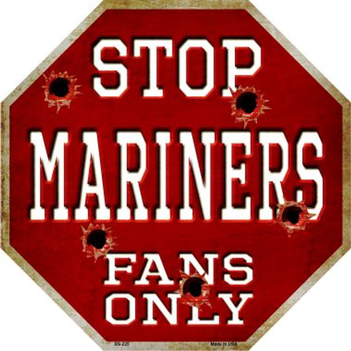 Mariners Fans Only Metal Novelty Octagon Stop Sign BS-225