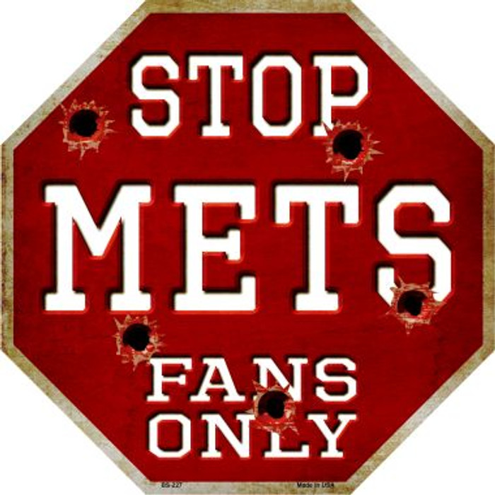 Mets Fans Only Metal Novelty Octagon Stop Sign BS-227