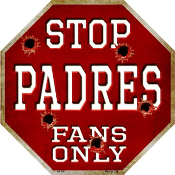 Padres Fans Only Metal Novelty Octagon Stop Sign BS-230