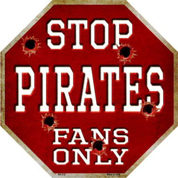 Pirates Fans Only Metal Novelty Octagon Stop Sign BS-232