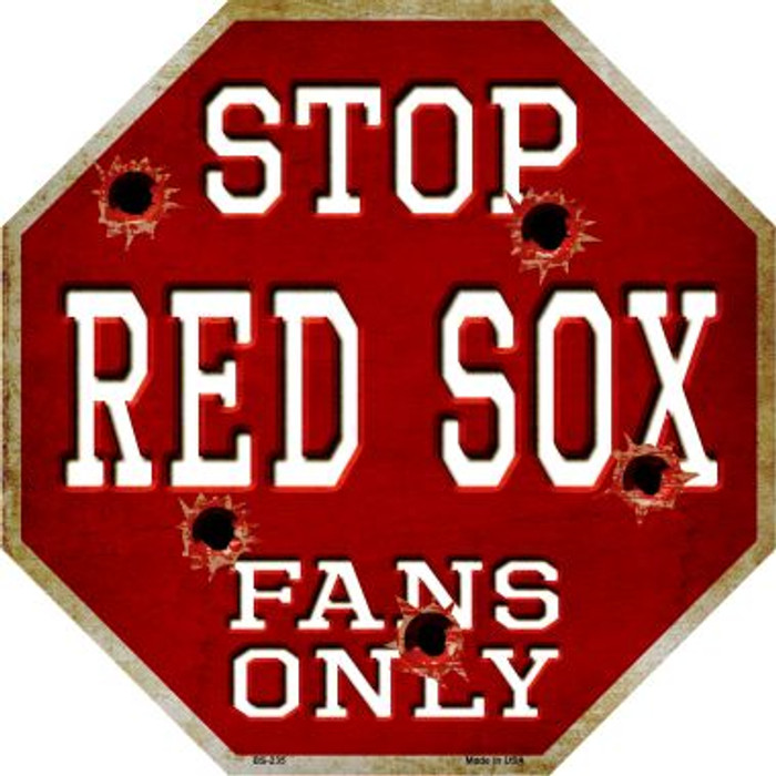 Red Sox Fans Only Metal Novelty Octagon Stop Sign BS-235