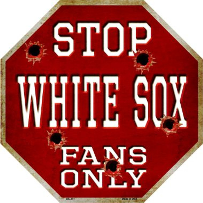 White Sox Fans Only Metal Novelty Octagon Stop Sign BS-241