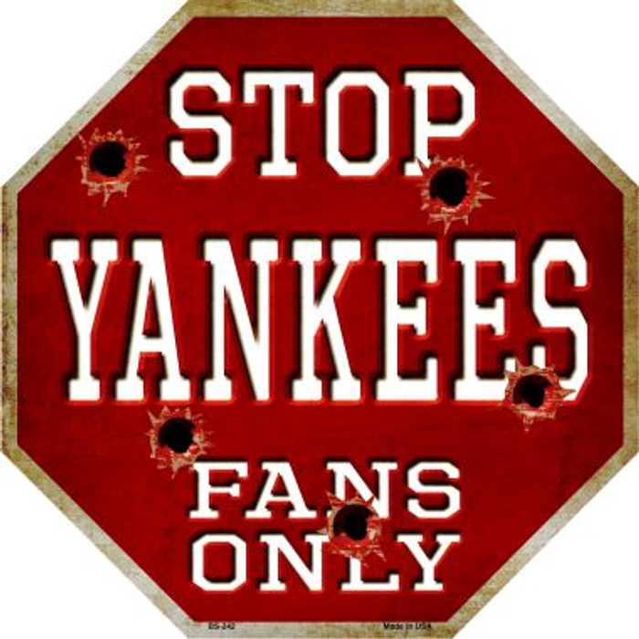 Yankees Fans Only Metal Novelty Octagon Stop Sign BS-242
