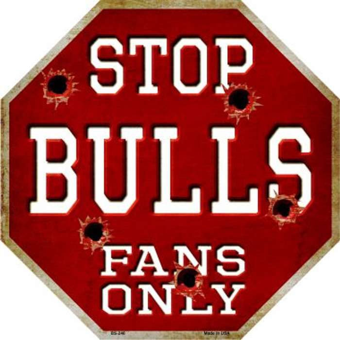Bulls Fans Only Metal Novelty Octagon Stop Sign BS-246