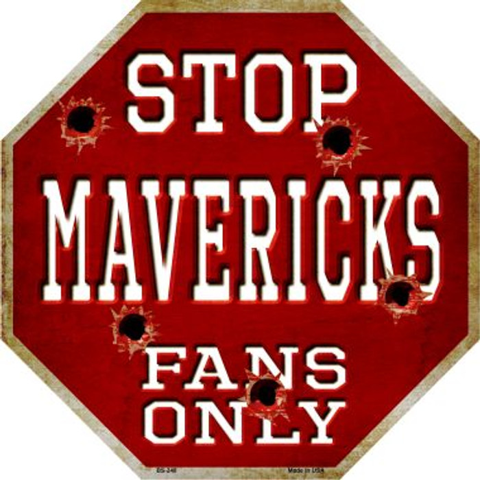 Mavericks Fans Only Metal Novelty Octagon Stop Sign BS-248