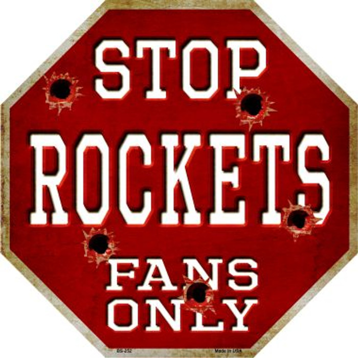 Rockets Fans Only Metal Novelty Octagon Stop Sign BS-252